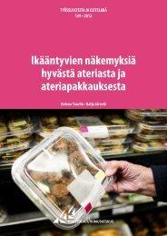 Ikääntyvien näkemyksiä hyvästä ateriasta ja ateriapakkauksesta (pdf)