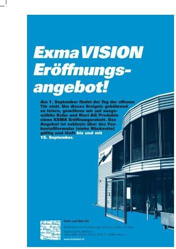 Exma VISION Eröffnungs- angebot! - Kuhn und Bieri AG