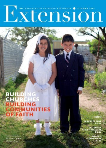 Download the Summer 2012 issue of Extension magazine - Catholic ...