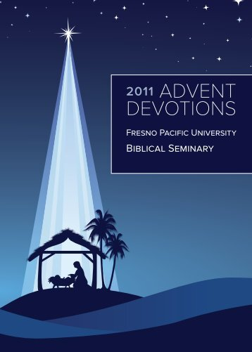 2011 Advent devotions - Fresno Pacific University