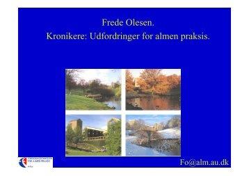 Frede Olesen. Kronikere: Udfordringer for almen praksis. - Region ...