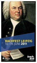 BACHFEST LEIPZIG 10.–19. JUNI 2011 - Leipziger Freiheit