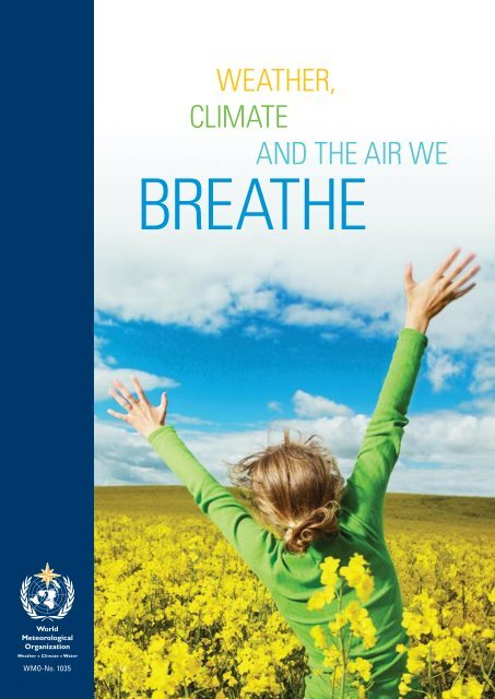 WEATHER, CLIMATE AND THE AIR WE - WMO