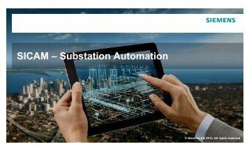 SICAM S b t ti A t ti SICAM – Substation Automation - Siemens