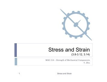 Stress and Strain - Department of Mechanical and Aerospace ...