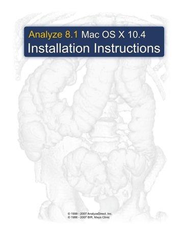 Analyze 8.1 Mac OS X 10.4 Installation Instructions - AnalyzeDirect