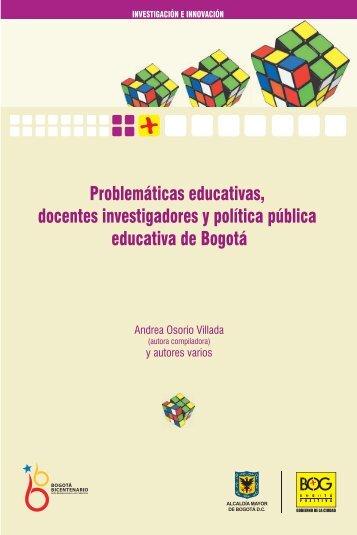 Problemáticas educativas, docentes investigadores y política ... - IDEP