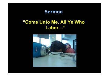 """Sermon """"Come Unto Me, All Ye Who Labor…"""""""