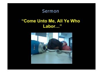 "Sermon ""Come Unto Me, All Ye Who Labor…"""