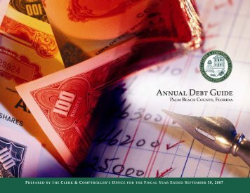 FY2007 Annual Debt Guide - Clerk & Comptroller, Palm Beach County