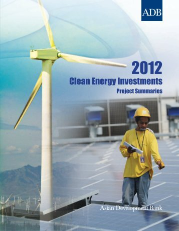 2012 Clean Energy Investments: Project Summaries