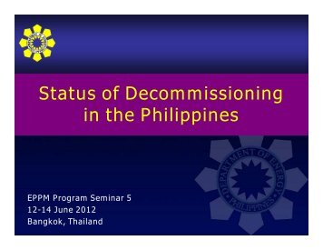 Status of Decommissioning in the Philippines - CCOP