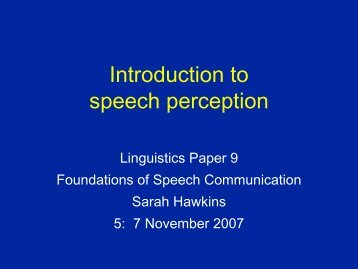 What's in the speech signal? - Ling.cam.ac.uk