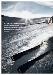 Durch das Carbon ist der Ski steifer und hat mehr Spannung ...