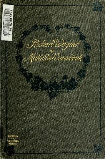 Richard Wagner an Mathilde Wesendonk. Tagebuchblätter und ...
