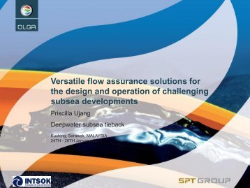 Versatile flow assurance solutions for the design and ... - CCOP