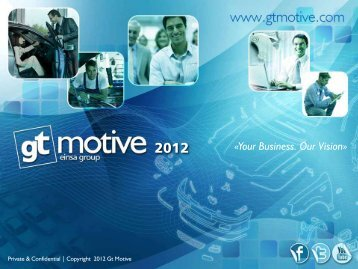 «Your Business. Our Vision» - Gt Motive