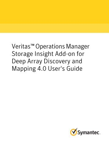 Veritas™ Operations Manager Storage Insight Add-on for Deep ...