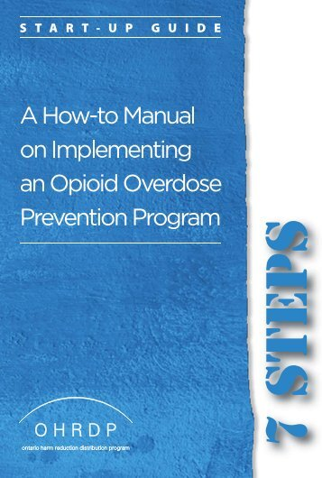 A How-to Manual on Implementing an Opioid Overdose ... - OHRDP