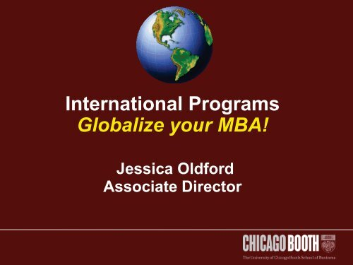 International Programs Globalize your MBA!