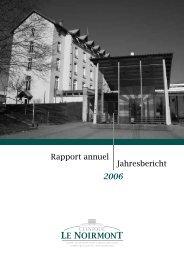Rapport annuel Jahresbericht 2006 - Clinique le Noirmont