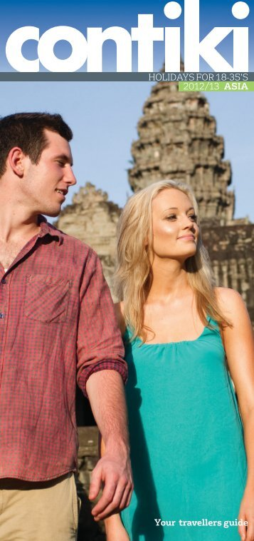 HOLIDAYS FOR 18-35'S 2012/13 Asia Your travellers guide - Contiki