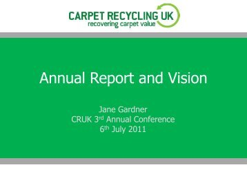 Annual Report and Vision - Carpet Recycling UK