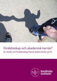 Föräldraskap och akademisk karriär? - Internwebben - Karolinska ...