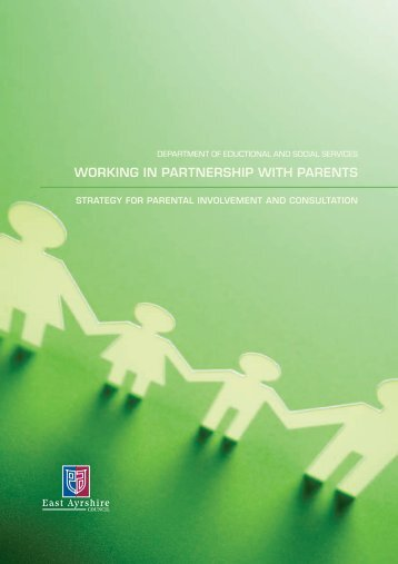 WORKING IN PARTNERSHIP WITH PARENTS - East Ayrshire Council