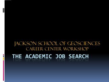 THE ACADEMIC JOB SEARCH - Jackson School of Geosciences