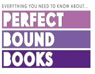 Everything you need to know about Perfect Bound Books - CRIT
