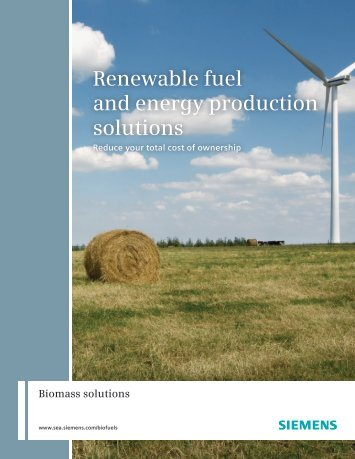 Renewable fuel and energy production solutions - Siemens Industry ...