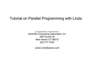 Tutorial on Parallel Programming with Linda - Scientific Computing ...