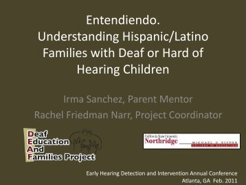 Entendiendo. Understanding Hispanic/Latino Families with Deaf or ...