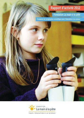 Rapport d'activité 2012 - La main à la pâte