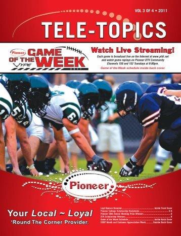 Tele-Topics - 2011 Vol 3 of 4.pdf - Pioneer Telephone Cooperative ...