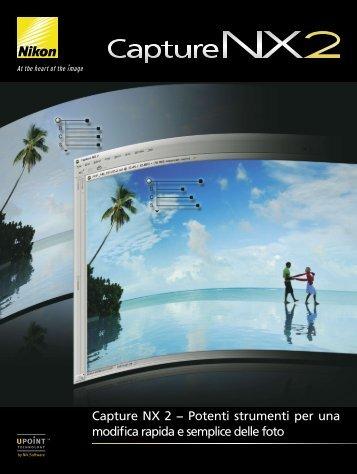 Capture NX 2 − Potenti strumenti per una modifica rapida e ... - Nital.it