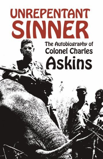 Unrepentant Sinner: The Autobiography of Colonel Charles Askins