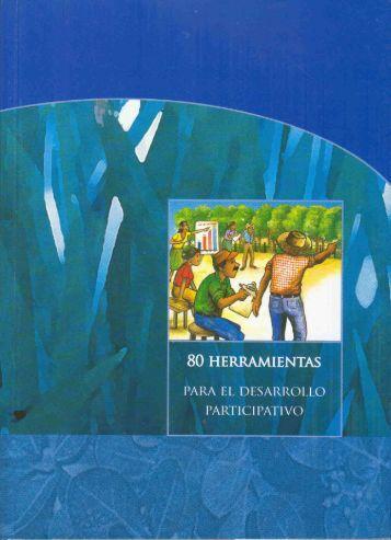 80 Herramientas para el desarrollo participativo - Instituto ...