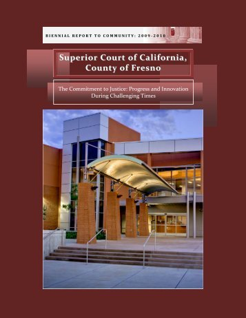 2009-2010 Biennial Report - Fresno Superior Court
