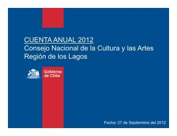 Resumen Cuenta Pública 2012 - Consejo de la Cultura y las Artes
