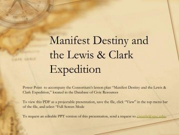 manifest destiny and lewis and clark The lewis & clark expedition was from 1803-1806 it was headed by meriwether lewis and william clark it was the first american overland expedition to the pacific.