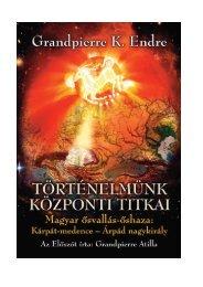 Grandpierre K. Endre: Történelmünk központi titkai I. (pdf)
