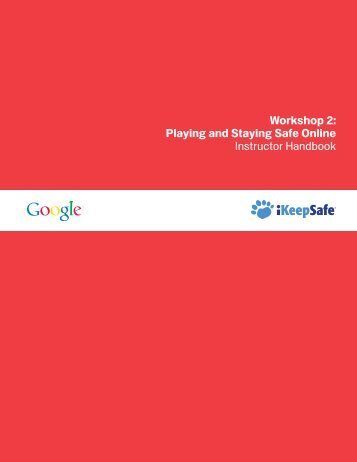 Workshop 2: Playing and Staying Safe Online Instructor Handbook