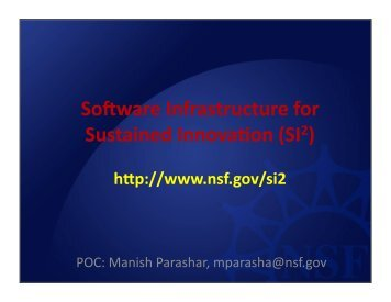 Software Infrastructure for Sustained Innova on (SI2 ...
