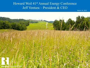 Howard Weil 41st Annual Energy Conference ... - Range Resources