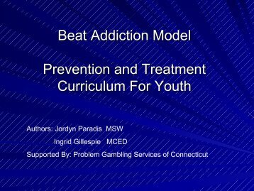 Beat Addiction Model Prevention and Treatment ... - 1-888-betsoff