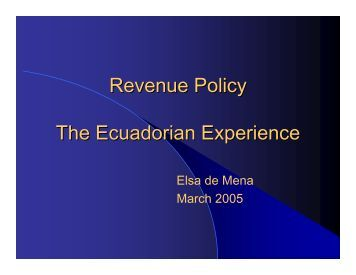 Revenue Policy The Ecuadorian Experience - Initiative for Policy ...