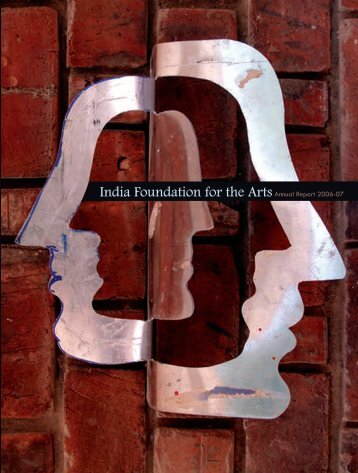 Annual Report 2006-2007 - India Foundation for the Arts