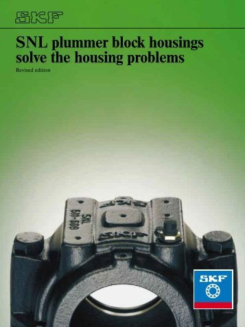 SNL plummer block housings solve the housing ... - R & M Bearings